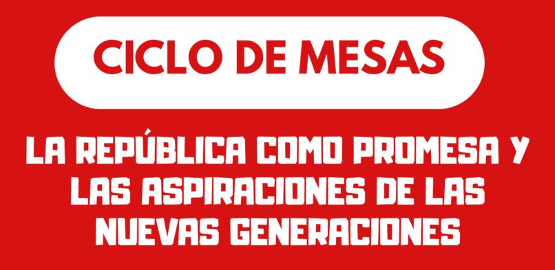 """[PUCP] Ciclo de mesas """"La República como promesa y las aspiraciones de las nuevas generaciones"""""""